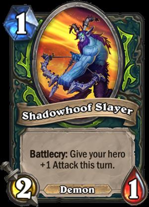 Shadowhoof Slayer Card